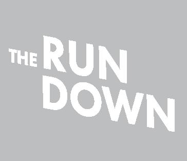 The Run Down